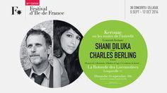 http://www.festival-idf.fr/2014/concert/shani-diluka-charles-berling - Shani Diluka - Charles Berling - Dimanche 14 septembre 2014, 16h - La Rotonde de Locomotives, Longueville (77)