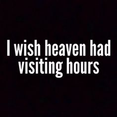Because if they did I'd love to see my mom and all of those who have touched my life in some profound way.i miss you mom. My Best Friend Quotes, Miss My Best Friend, Miss You Dad, Great Quotes, Quotes To Live By, Me Quotes, Inspirational Quotes, Papa Quotes, Wisdom Quotes