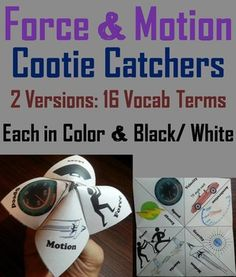 These force and motion cootie catchers are a great way for students to have fun while learning about force and motion.  These cootie catchers contain the following force and motion vocabulary terms:  Force, Motion, Inertia, Energy, Gravity, Speed, Velocity, Acceleration                              And Friction, Mass, Weight, Static friction, Sliding friction, Rolling friction, Kinetic energy,...
