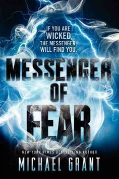 Messenger of Fear by Michael Grant - The Messenger of Fear brings justice to those who do wrong, creating frightening games where the players earn their redemption--or lose their sanity--and somehow Mara, fifteen, has become his apprentice.