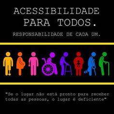*BLOG  MIRI@N e CIA  *Quase tudo  sobre Inclusão: ACESSIBILIDADE- RESPONSABILIDADE DE TODOS!