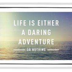 Life Is A Daring Adventure - 6x4 Print