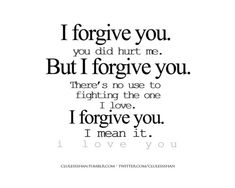 We Have To Forgive Thats The Only Way To Find Out What Love Really Is