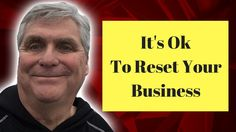 It's Ok To Reset Your Business