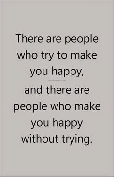 Some people make you happy without even trying.