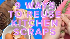 9 Genius Ways To Reuse Kitchen Scraps