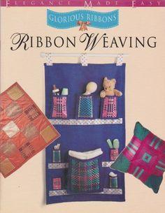 Elegance Made Easy: Ribbon Weaving (Glorious Ribbons) by Christine Kingdom,$14.98 http://www.amazon.com/dp/B000BRCN2A/ref=cm_sw_r_pi_dp_WNWBrb0H89JS1