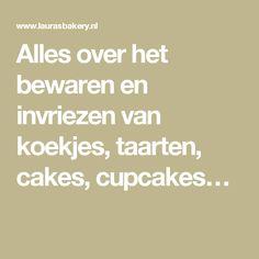 Alles over het bewaren en invriezen van koekjes, taarten, cakes, cupcakes…