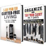 Free Kindle Book -  [Crafts & Hobbies & Home][Free] Organize Your Home in a Week Box Set: Simple Steps to Organize and Declutter Your House and Closet with Fun and Motivating Hacks (Clutter Free Lifestyle)