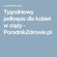 Tygodniowy jadłospis dla kobiet w ciąży - PoradnikZdrowie.pl