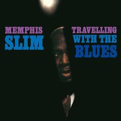 Memphis Slim Travelling With The Blues Vinyl LP Memphis Slim, Jazz Blues, Vinyl Records, Lp, Travelling, Singer, Facebook, American, Cover