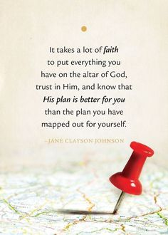 It takes a lot of faith.God knows what's best for us! Trust God when He says No to what you think is best for you. God 's thoughts and ways are higher than our thoughts and ways.
