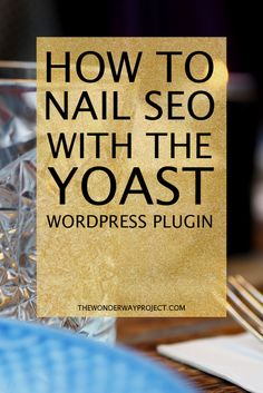 HOW TO NAIL SEO WITH YOAST! Become a master of SEO using the Yoast plugin for wordpress! --> Click through to the blog for a guide and step-by-step screenshots of the process!