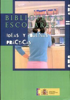 Muy recomendable y disponible en google libros: Bibliotecas Escolares: Ideas Y Buenas Practicas - Ministerio de Educación #bibliotecasescolares #educacion