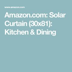 Amazon.com: Solar Curtain (30x81): Kitchen & Dining