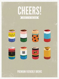 """EveryGuyed and Moxy Creative House have teamed up  once again to deliver the second installment of  'Cheers!'. This time  they are raising a glass to 8 animated dads, re-envisioning them as beer  cans. Homer Jay Dry Lager, Peter Pale Ale  Bedröck Brown Lager Smurfberry Ale, Popeye Pilsner,  Jetson Dry Stout 11.75"""" x 15.5"""" prints $37 Via: Moxy"""