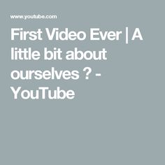 First Video Ever | A little bit about ourselves 💞 - YouTube