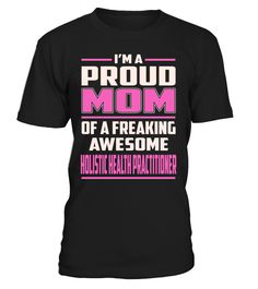 Holistic Health Practitioner Proud MOM Job Title T-Shirt #HolisticHealthPractitioner