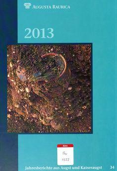Jahresberichte aus Augst und Kaiseraugst (2013)