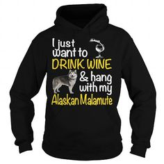 DRINK WINE WITH MY ALASKAN MALAMUTE T-Shirts, Hoodies ==►► Click Image to Shopping NOW!