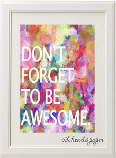 Dont Forget To Be Awesome - Wall Art Quote Printable with bright watercolor design