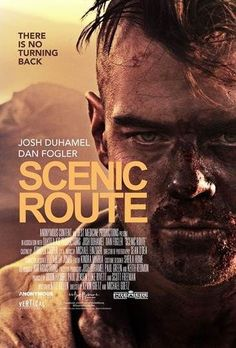 Scenic Route (2013) Poster - this movie was amazing! powerful stuff.  must see ya'll!