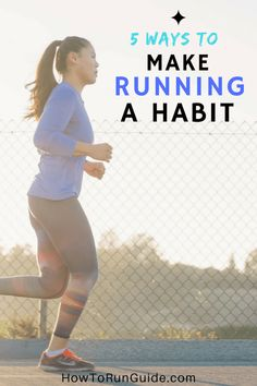 5 Ways to Make Running a Habit - learn how to make running part of your daily life. #running #runners