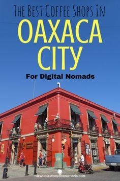 Best Wifi In Oaxaca City   Best Cafes In Oaxaca City   Digital Nomad Hotspots Oaxaca   #oaxacacafes #oaxacacity #digitalnomad #oaxaca #mexico #mexicotravel#visitmexico #bestintravel #digitalnomadmexico