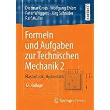 Formeln Und Aufgaben Zur Technischen Mechanik 2 Elastostatik Hydrostatik Aufgaben Zur Formeln Und Mechanik Bucher Lehrbuch