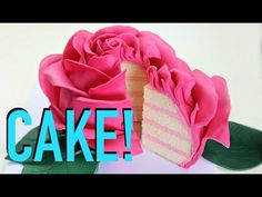 How to Make a Giant Sculpted Rose Cake That Is Simply Beautiful -