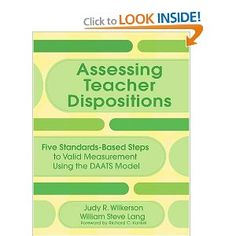 5b114a8520520c This book is a good guide on how to move from  institutional state professional standards on dispositions to developing a  plan for assessment and using data ...