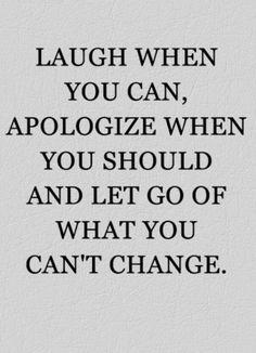 Turkish: Gül gülebildiğince, özür dile gerektiğinde ve değiştiremediğin şeyleri bırak.