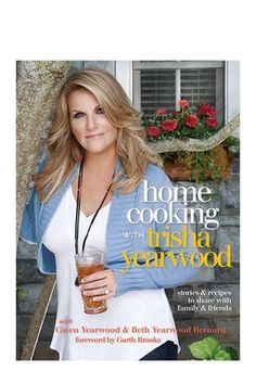 Cookbook - Home Cooking with Trisha Yearwood.