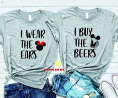 I Wear The Ears I Buy The Beers SVG Oh Mickey you so fine Svg Disney Svg Mickey Mouse Cut Files shirts Silhouette Cameo Cricut Disney Couple Shirts, Matching Disney Shirts, Disney World Shirts, Disney Couples, Disney World Vacation, Disney Vacations, Disney Trips, Funny Disney Shirts, Disney Vacation Shirts