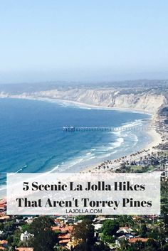 Itching to try a new hiking trail? Here are our 5 favorite scenic La Jolla hikes that aren't Torrey Pines!