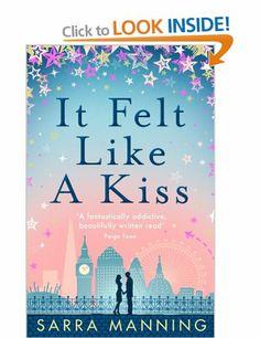 It Felt Like a Kiss: Amazon.co.uk: Sarra Manning: Books