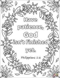 Have Patience God Isnt Finished Yet Coloring Page From Bible Verse Category