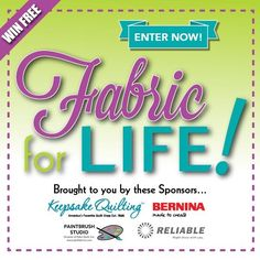 Through Dec 31, 2017 enter each day for your chance to win Fabric for Life and other amazing prizes!