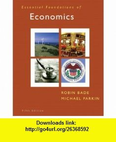 Essential Foundations of Economics  MyEconLab Student Access Code Card (5th Edition) (9780132479400) Robin Bade, Michael Parkin , ISBN-10: 0132479400  , ISBN-13: 978-0132479400 ,  , tutorials , pdf , ebook , torrent , downloads , rapidshare , filesonic , hotfile , megaupload , fileserve