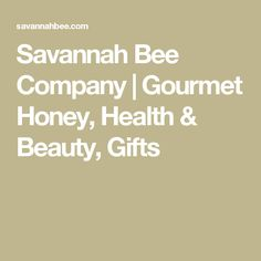 Savannah Bee Company | Gourmet Honey, Health & Beauty, Gifts
