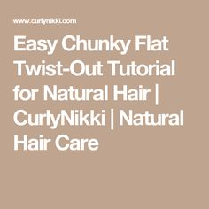 Easy Chunky Flat Twist-Out Tutorial for Natural Hair  | CurlyNikki | Natural Hair Care