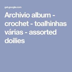 Archivio album - crochet - toalhinhas várias - assorted doilies