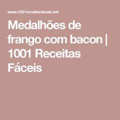 Medalhões de frango com bacon   1001 Receitas Fáceis