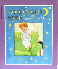 Good Night, Fred, by Rosemary Wells