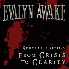 Evalyn Awake - From Crisis to Clarity (Special Edition) [AAC M4A] (2012)  Download: http://dwntoxix.blogspot.cl/2016/06/evalyn-awake-from-crisis-to-clarity.html