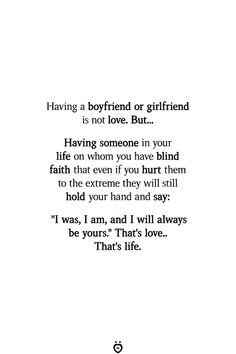 REKLAMLAR Having a boyfriend or girlfriend is not love. Having someone in your life on whom you have blind … Love Quotes For Her, Cute Love Quotes, First Love Quotes, Love Yourself Quotes, Quotes For Him, Amazing Quotes, Qoutes On Love, Blinded By Love Quotes, My First Love