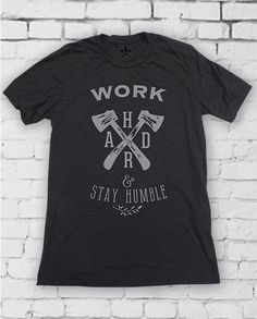 Shop Now http://hometown-apparel.com/product/work-hard-stay-humble/