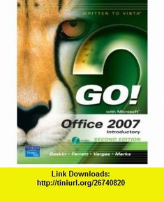 GO! with Office 2007, Introductory Value Pack (includes Computers Are Your Future, Introductory  myitlab for GO! with Microsoft Office 2007) (9780138155780) Shelley Gaskin, Robert L. Ferrett, Alicia Vargas, Suzanne Marks , ISBN-10: 013815578X  , ISBN-13: 978-0138155780 ,  , tutorials , pdf , ebook , torrent , downloads , rapidshare , filesonic , hotfile , megaupload , fileserve
