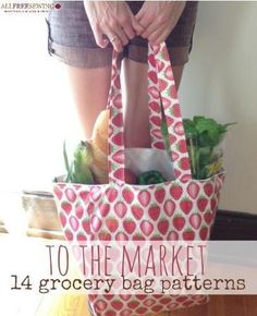 All of the easy bag patterns and tutorials in To the Market: 14 Grocery Bag Patterns make fabulous totes to take to the market or grocery store.