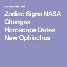 New Zodiac Signs 2016: Why Did NASA Change Our Astrology Signs?
